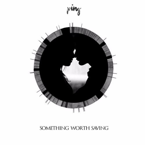 Ping - Something Worth Saving