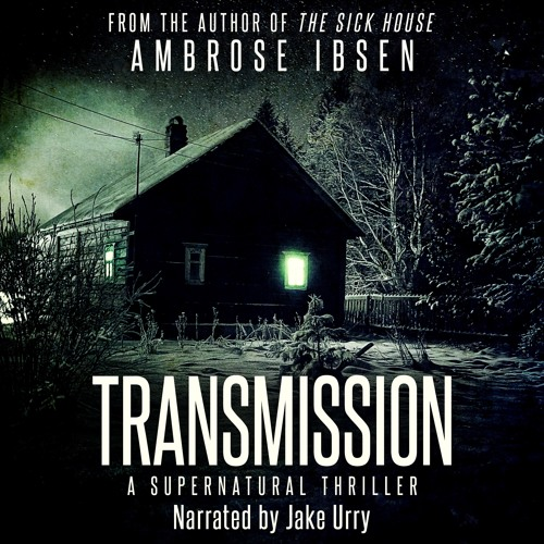 Transmission by Ambrose Ibsen - Audiobook Sample