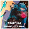 Martin Garrix, Matisse & Sadko - Together (Raphael Leto Remix) [BUY = FREE DOWNLOAD]