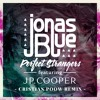 Jonas Blue Ft. JP Cooper - Perfect Strangers (Cristian Poow Radio Mix) #1 Billboard