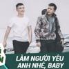 3 CBĐ - Làm Người Yêu Anh Nhé Baby 2016 - DJ SUN [No Full]