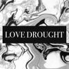 Love Drought (Beyoncé Cover)
