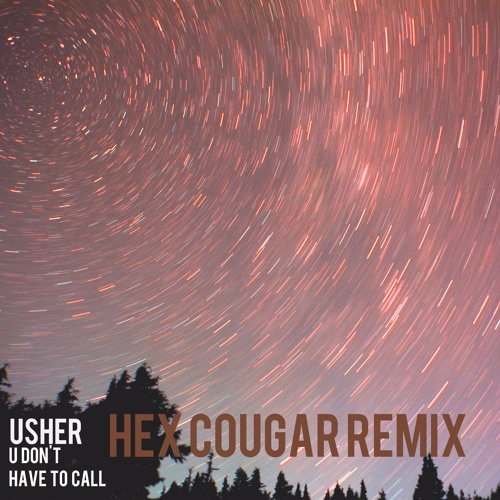 Usher - U Dont Have To Call (Hex Cougar Remix) [Free Download]