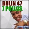 Bulin 47 - 7 Pollos 115Bpm - DjVivaEdit Dembow Intro+Outro