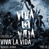 Coldplay - Viva La Vida (NuroGL Remix) ****FREE DOWNLOAD***