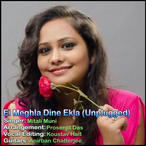 Ei Meghla Dine Ekla Cover By Mitali Muni Free Listening On Soundcloud