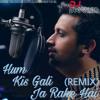 Hum Kis Gali Ja Rahe Hai (Remix) - DJ Saquib