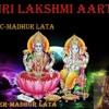 Lakshmi Aarti- Madhur Lata
