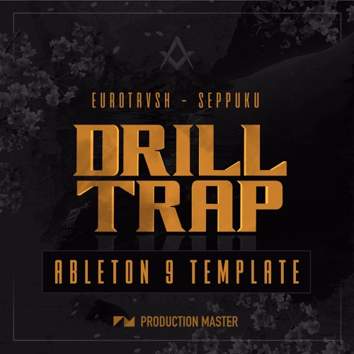 Drill Trap Ableton 9 Template (Eurotrvsh - Seppuku)