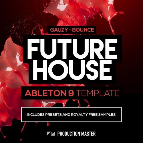 Future House Ableton 9 Template (Gauzy - Bounce)
