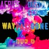 Way Pass Gone ft. Dizzi Esquire , BUR_D.mp3