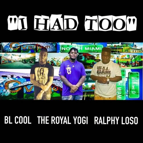 BL Cool x Yogi x Ralphy Loso - Had Too