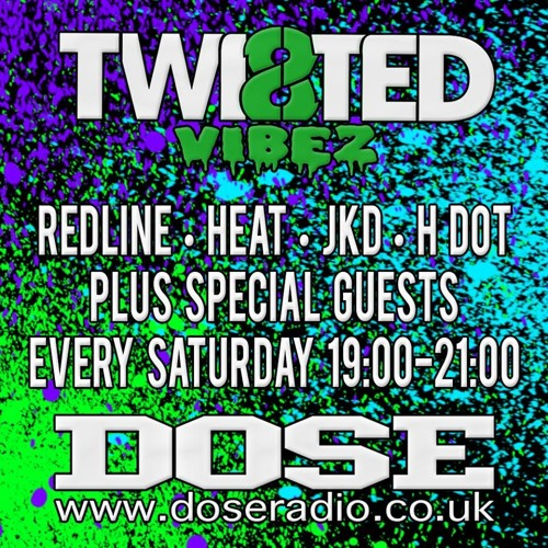 TWISTED VIBEZ SHOW WITH GUESTS WOODY, WHIZZ, SWITCH AND DECIDER 29TH OCT - DRUM & BASS - DOSE RADIO