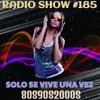 RADIO SHOW SOLO SE VIVE UNA VEZ #185 SEMANA DEL 31 DE OCTUBRE AL 7 DE NOVIEMBRE DE 2016