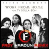 Fifth Harmony - Work from Home ft. Ty Dolla $ign (Fady Haroun Remix)