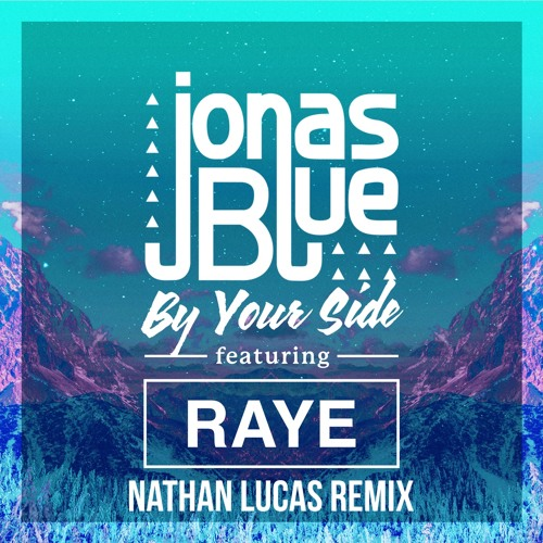 Jonas Blue - By Your Side (feat. Raye)[Nathan Lucas Remix]