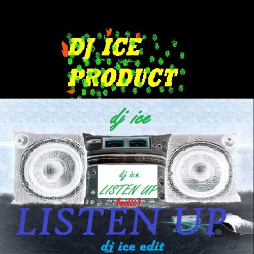 dj ice - LISTEN UP Edit