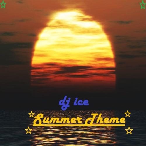 dj ice - Summer Theme