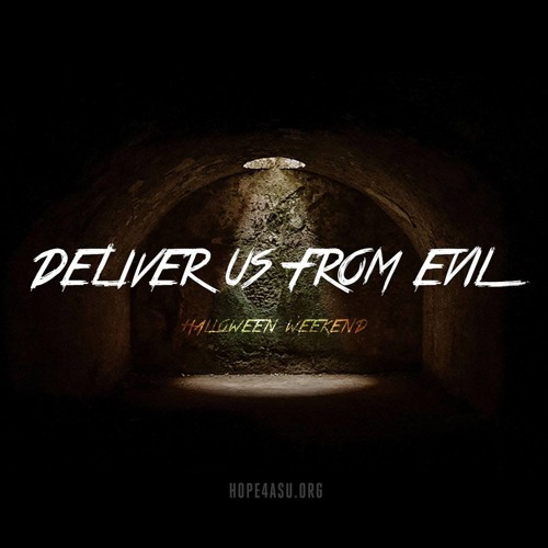 Deliver Us From Evil: 10.30.16