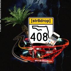 """""""408"""" By Str8 Drop"""