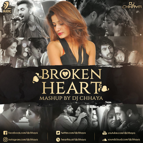 Broken Heart Mashup By DJ Chhaya
