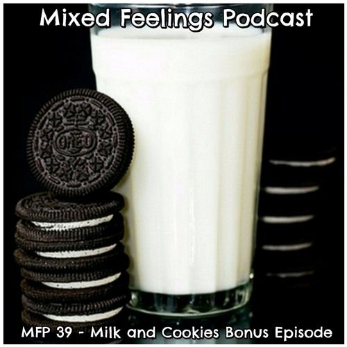 MFP 39 - Milk And Cookies Bonus Episode