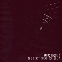 Bruno Major - The First Thing You See