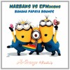 Marbaks vs EDMinions - Banana Papaya Bounce (MrOrange MashUp)  [FREE DL]