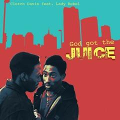 God Got The Juice (Ft. Lady Rebel) (Prod. Black DIamond Music)