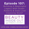Episode 107: Building A Meaningful Legacy With Ocean Robbins & Does Liver Cleansing Work?