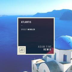 Bridgit Mendler - Atlantis (Adam Fine Remix)
