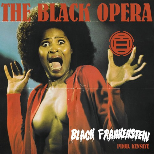 The Black Opera: Black Frankenstein [prod Kensaye]