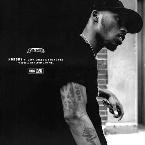 Avenue - Nobody f  Deon Chase & Smoke DZA by BAUEWYK® | Free