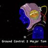 Ground Control 2 Major Tom