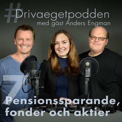 7. Pensionssparande, fonder och aktier  med vår gäst Anders Engman