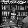 Too Far Gone (remake)