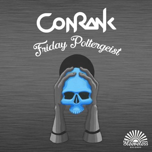 Conrank - Friday Poltergeist EP (Sleeveless Records)