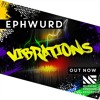 Ephwurd - Vibrations