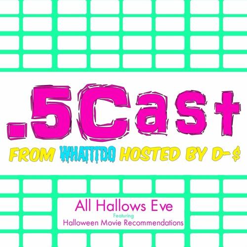 Halfcast: All Hallows Eve