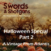 #3 - Halloween Special part 2 - A Vintage from Atlantis