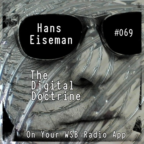 The Digital Doctrine #069 - Hans Eiseman