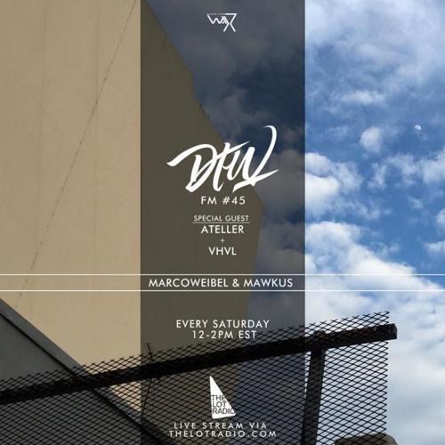 Darker Than Wax FM #45 ft. Ateller & VHVL • 29th October 2016
