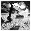 We Live On Islands - Compiled by Sido (Nov. 2015)