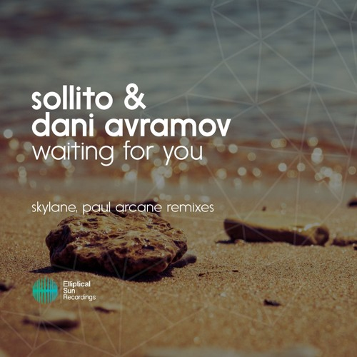 Sollito & Dani Avramov - Waiting For You [ The Remixes ] OUT NOW