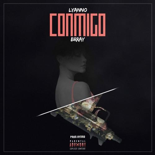 Lyanno x Brray // Conmigo (Prod. by Hydro) Song