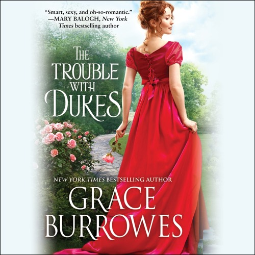 THE TROUBLE WITH THE DUKES (CHAPTER 1) by Grace Burrowes, Read by James Langton