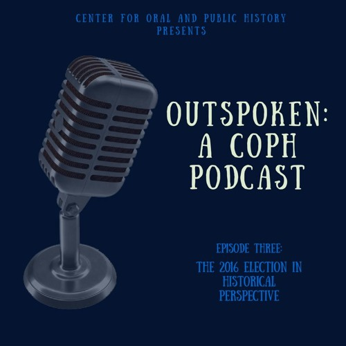 Episode Three: The 2016 Election in Historical Perspective