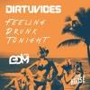 DirtyVibes - Feeling Drunk Tonight