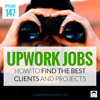 JMS147: How to Find the Best Upwork Jobs and Clients