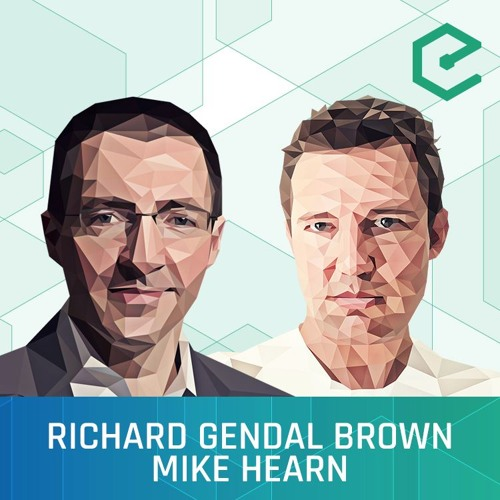155 – Richard Brown & Mike Hearn: Corda - A Distributed Ledger For Financial Services